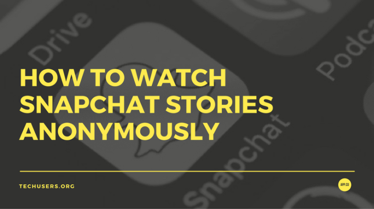 watch snapchat stories anonymously