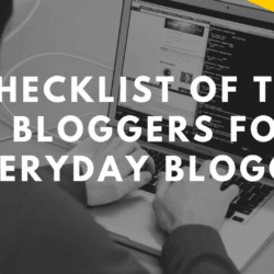 Checklist of Tech Bloggers for Everyday Blogging