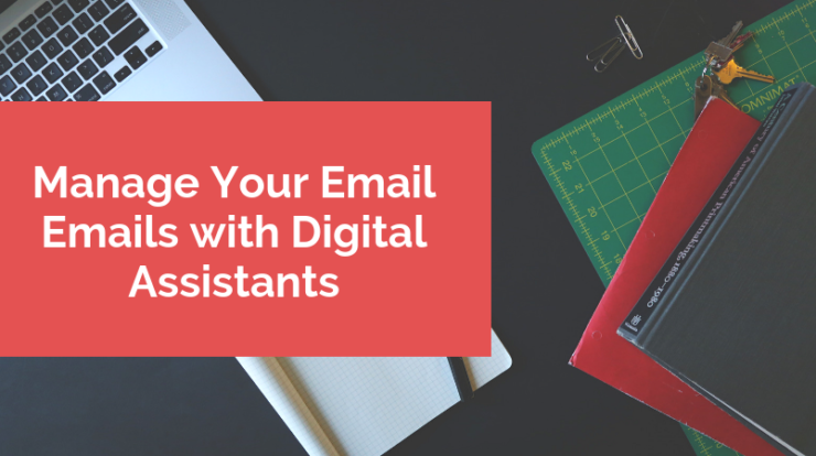 Manage Your Email Emails with Digital Assistants