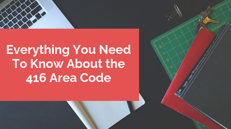 Everything You Need To Know About the 416 Area Code