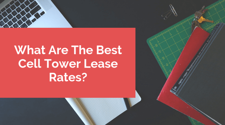 What Are The Best Cell Tower Lease Rates?