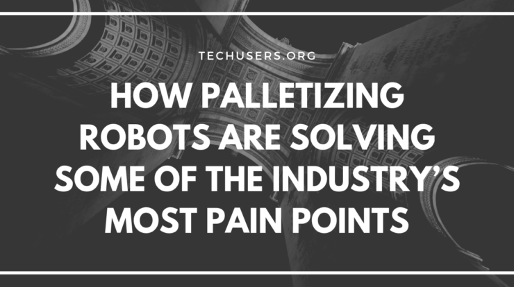 How Palletizing Robots Are Solving Some of The Industry's Most Pain Points
